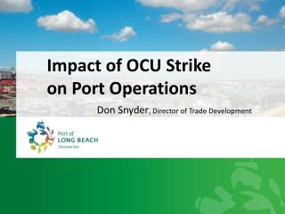 Impact of OCU Strike             on Port Operations