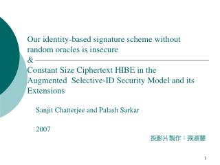 Sanjit Chatterjee and Palash Sarkar 2007