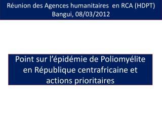Réunion des Agences humanitaires  en RCA (HDPT)  Bangui, 08/03/2012