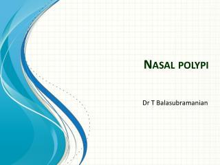 Nasal polypi