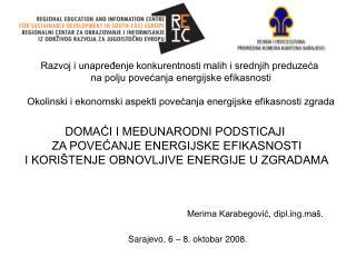 DOMAĆI I MEĐUNARODNI PODSTICAJI  ZA POVEĆANJE ENERGIJSKE EFIKASNOSTI