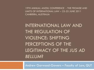 Andrew Garwood-Gowers – Faculty of Law, QUT