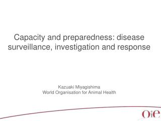 Capacity and preparedness: disease surveillance, investigation and response