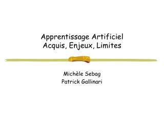Apprentissage Artificiel Acquis, Enjeux, Limites