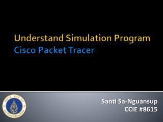 Understand Simulation  Program Cisco Packet  Tracer