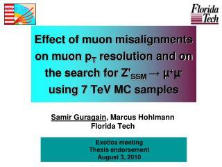 Samir Guragain , Marcus Hohlmann  Florida Tech