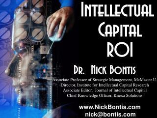 Intellectual       Capital       ROI Dr.  Nick Bontis