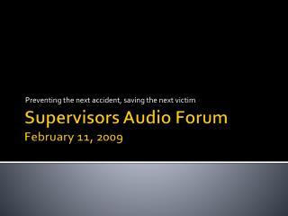 Supervisors  Audio Forum February  11, 2009