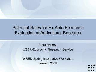 Potential Roles for Ex-Ante Economic Evaluation of Agricultural Research