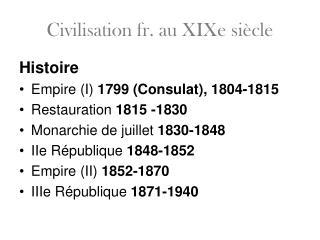 Civilisation fr. au XIXe si cle