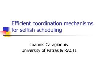 Efficient coordination mechanisms for selfish scheduling