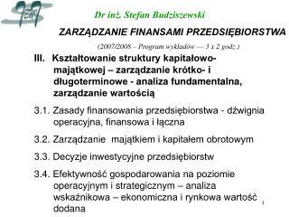 Dr inż. Stefan Budziszewski ZARZĄDZANIE FINANSAMI PRZEDSIĘBIORSTWA