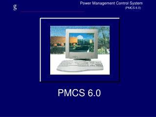 PMCS 6.0