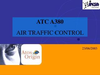 ATC A380 AIR TRAFFIC CONTROL