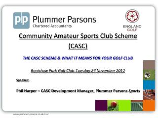 Community Amateur Sports Club Scheme (CASC) THE CASC SCHEME & WHAT IT MEANS FOR YOUR GOLF CLUB