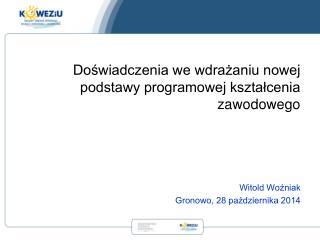 Witold Woźniak Gronowo, 28 października 2014