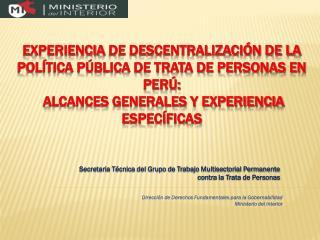 Secretaria T�cnica del Grupo de Trabajo Multisectorial Permanente contra la Trata de Personas