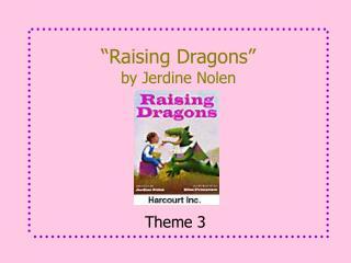 """Raising Dragons"" by Jerdine Nolen"