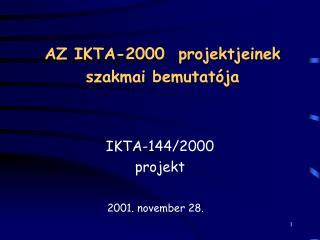 AZ IKTA-2000  projektjeinek szakmai bemutatója