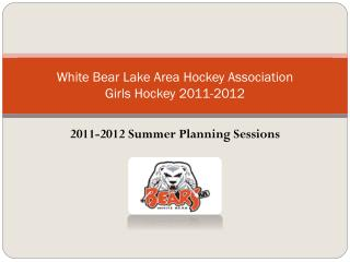 White Bear Lake Area Hockey Association  Girls Hockey 2011-2012
