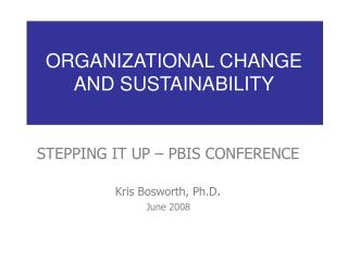 ORGANIZATIONAL CHANGE  AND SUSTAINABILITY