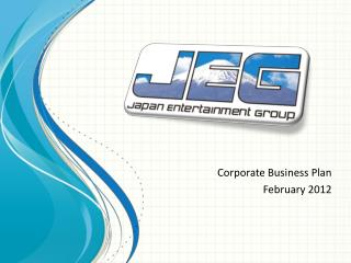 Corporate Business Plan February 2012