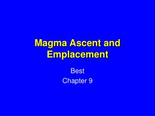 Magma Ascent and Emplacement