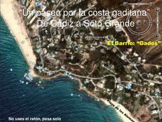 """""""Un paseo por la costa gaditana""""  De Cádiz a Soto Grande"""