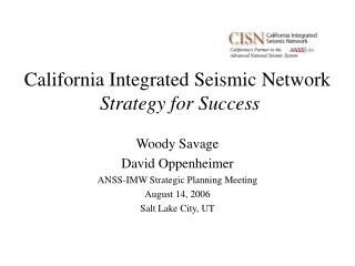 California Integrated Seismic Network Strategy for Success
