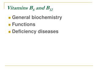 Vitamins B 6  and B 12