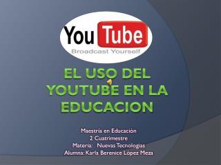 EL USO DEL YOUTUBE EN LA EDUCACION