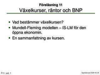 F rel sning 11  V xelkurser, r ntor och BNP