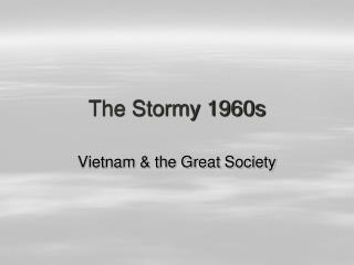 The Stormy 1960s