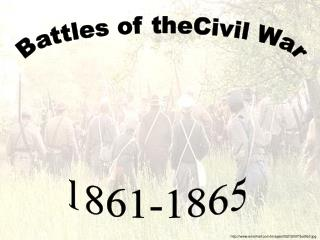 Battles of theCivil War