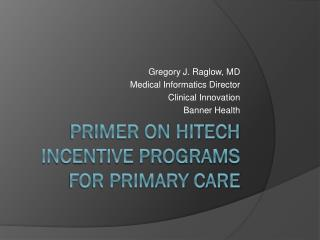 Primer on HITECH Incentive Programs for Primary Care
