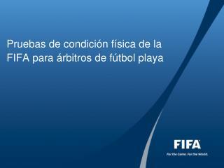 Pruebas de condición física de la FIFA para árbitros de fútbol playa