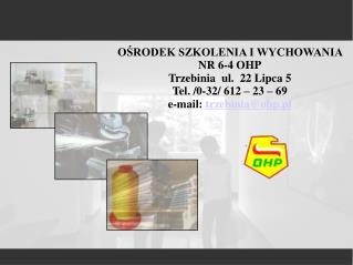 O?RODEK SZKOLENIA I WYCHOWANIA NR  6- 4 OHP Trzebinia  ul.  22 Lipca 5 Tel. /0-32/ 612 � 23 � 69