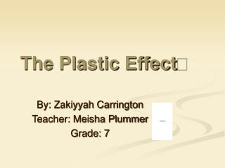 The Plastic Effect