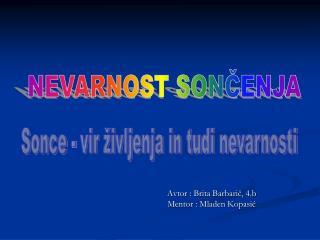 Avtor :  Brita  Barbarič,  4.b Mentor : Mladen  Kopasić