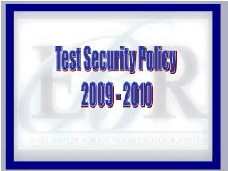 Test Security Policy  2009 - 2010