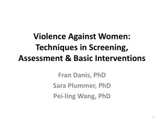 Violence Against Women: Techniques in Screening, Assessment & Basic Interventions