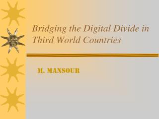 Bridging the Digital Divide in Third World Countries