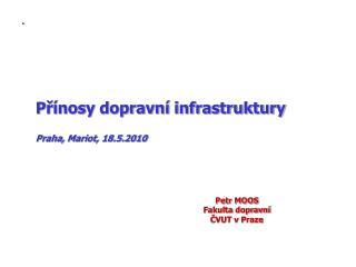 Přínosy dopravní infrastruktury Praha, Mariot, 18.5.2010