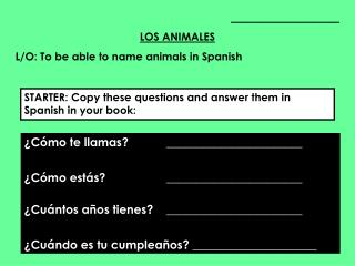 ____________________ LOS ANIMALES L/O: To be able to name animals in Spanish