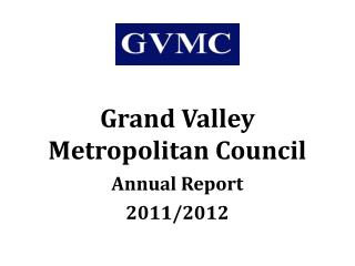 Grand Valley  Metropolitan Council Annual Report 2011/2012
