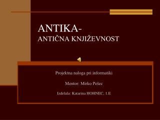 ANTIKA- ANTIČNA KNJIŽEVNOST