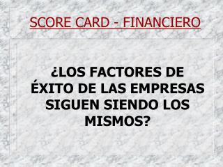 SCORE CARD - FINANCIERO