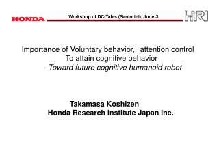 Importance of Voluntary behavior, attention control 		To attain cognitive behavior