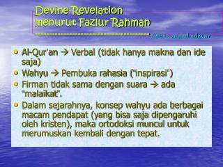 Al-Qur � an  ? Verbal (tidak hanya makna dan ide saja) Wahyu ? Pembuka rahasia ( � inspirasi � )