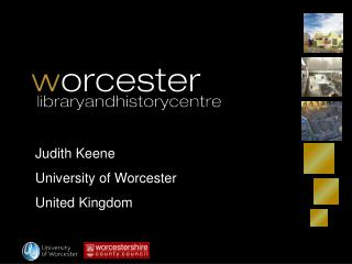 Judith Keene University of Worcester United Kingdom